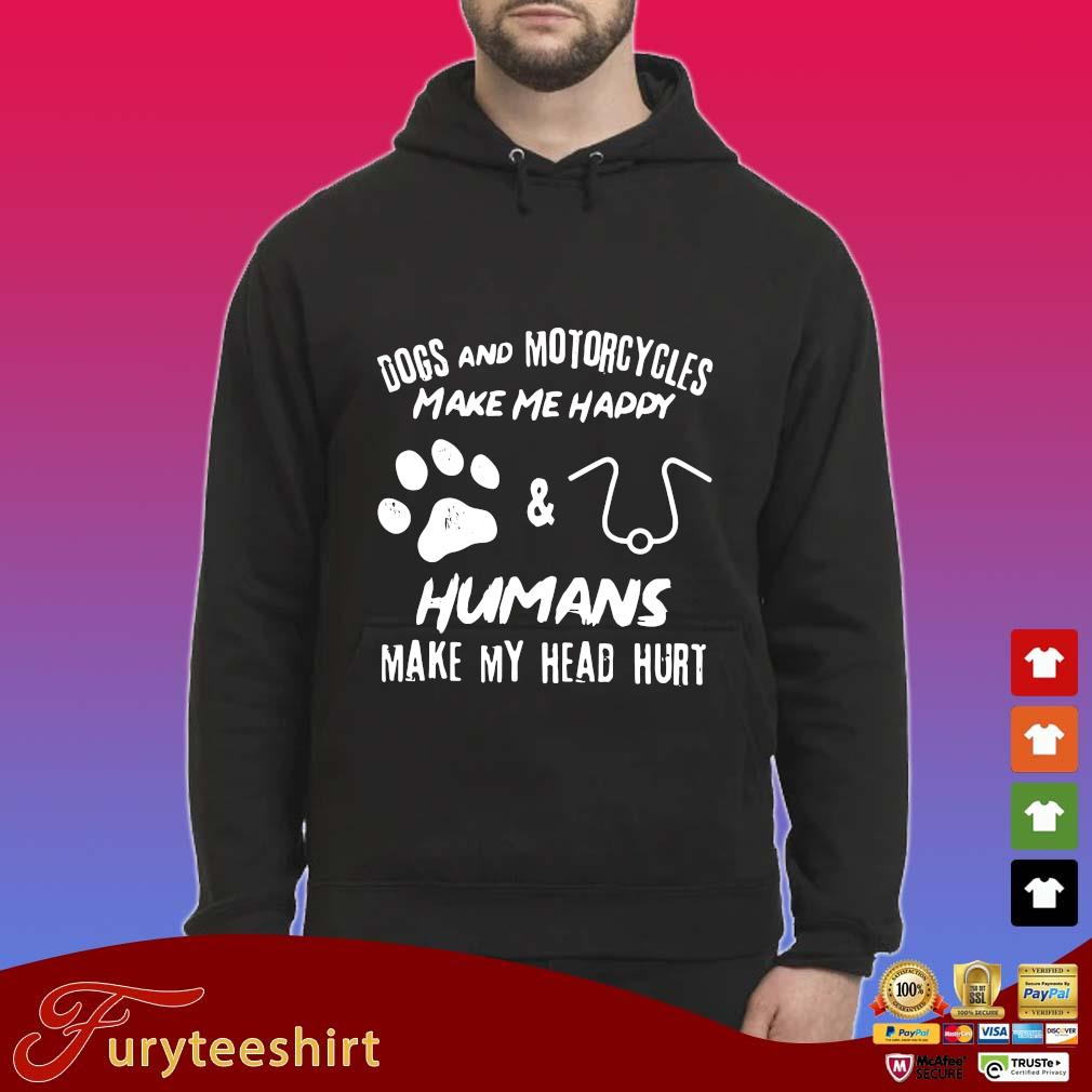 Dogs and motorcycles make Me happy paw and human make my head hurt s Hoodie
