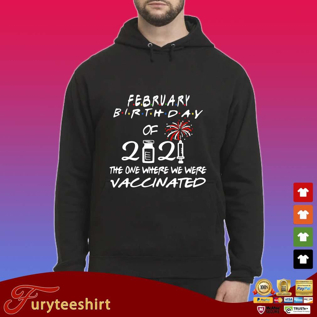 February birthday of 2021 the one where we were vaccinated s Hoodie