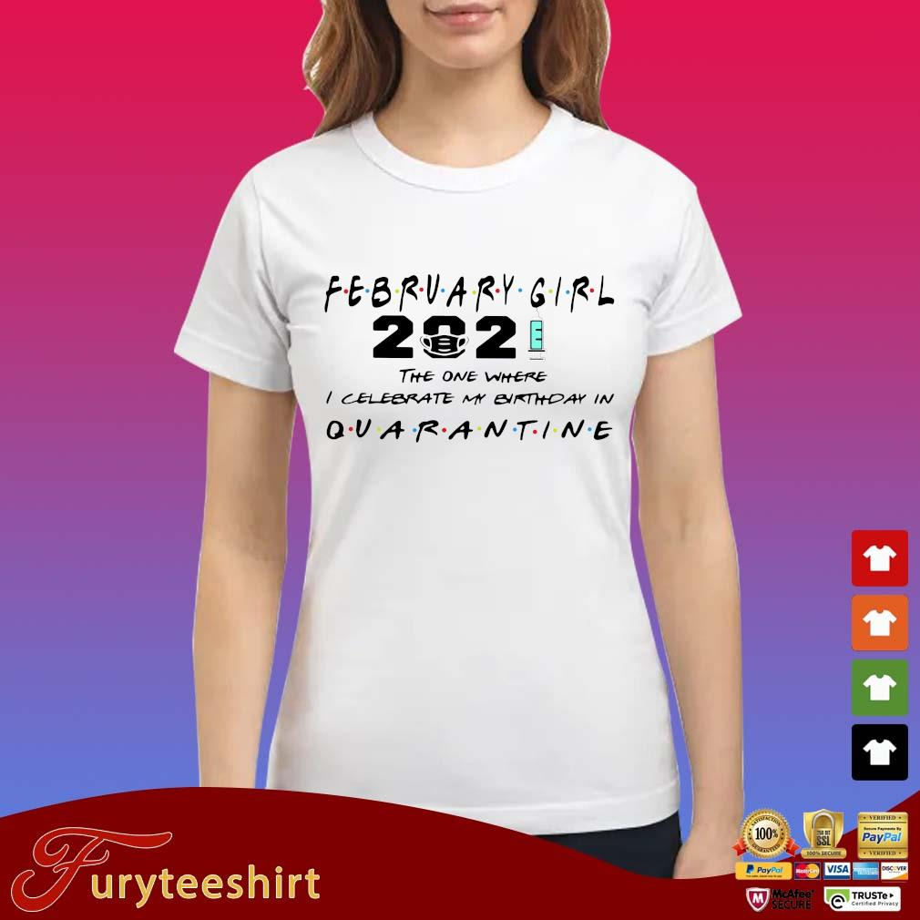 February girl 2021 the one where I celebrate my birthday in quarantine s Ladies trang