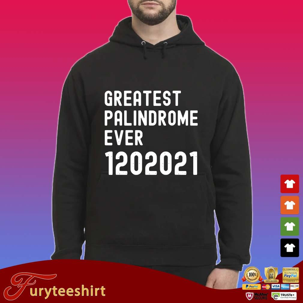 Greatest palindrome ever 1202021 s Hoodie