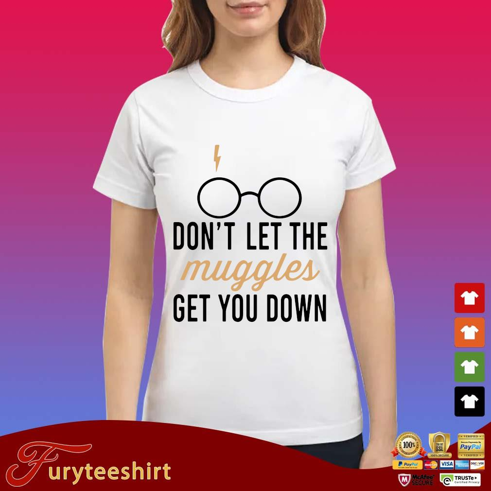 Harry Potter don't let the muggles get you down s Ladies trang