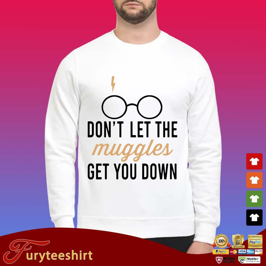 Harry Potter don't let the muggles get you down shirt
