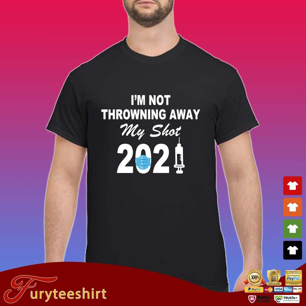 I'm not throwning away my shot 2021 face s Shirt