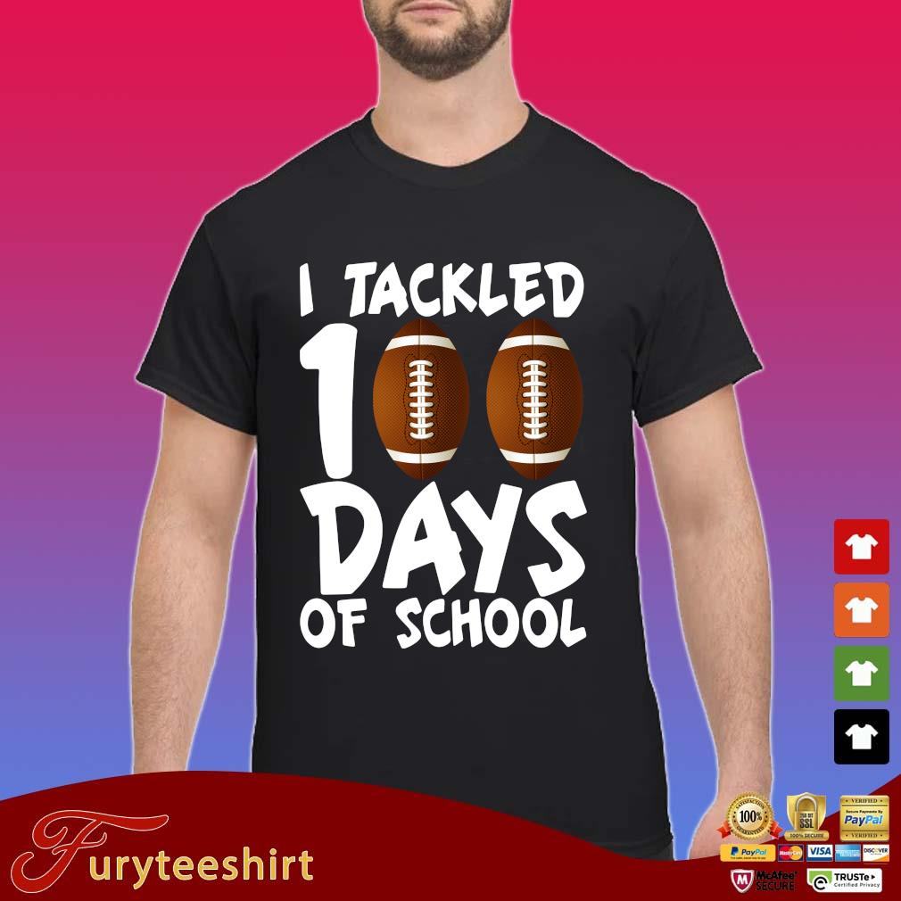 I tackled 100 days of school s Shirt
