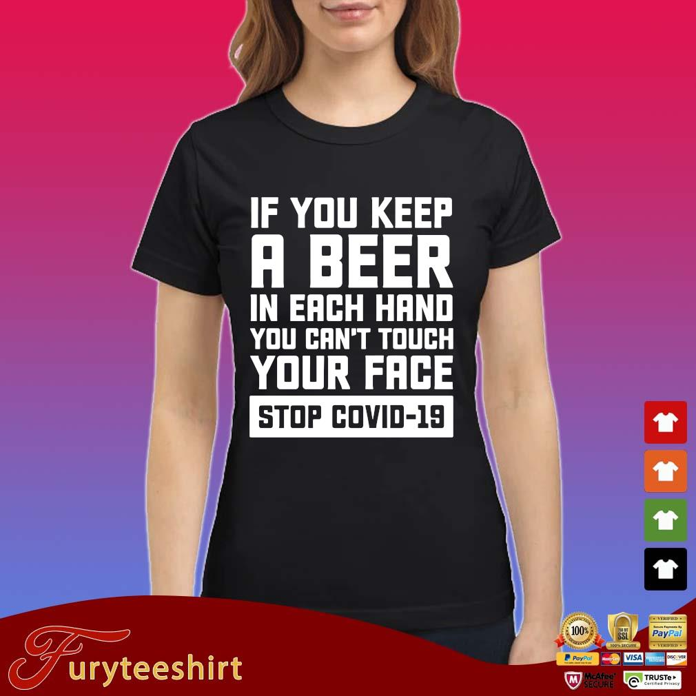 If you keep a beer in each hand you can't touch your face stop Covid-19 s Ladies