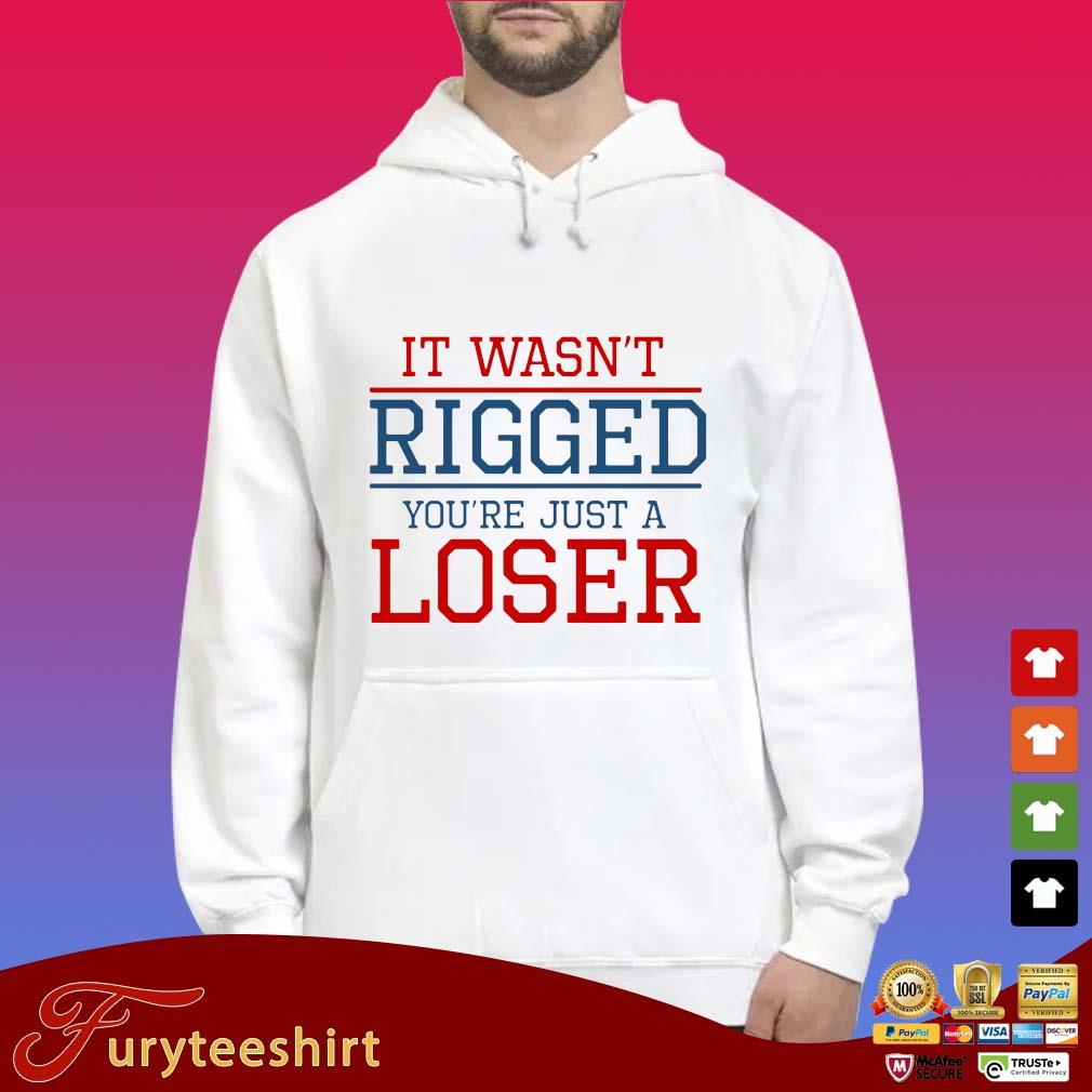 It wasn't rigged you're just a loser s Hoodie trắng