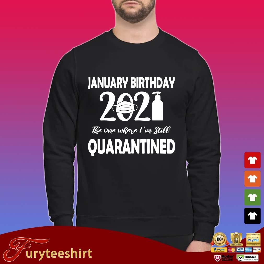 January Birthday 2021 face mask the one where I'm still quarantined shirt