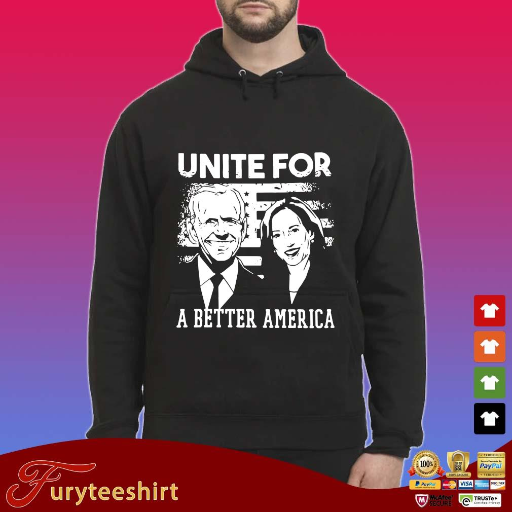 Joe Biden and Kamala Harris unite for a better America s Hoodie