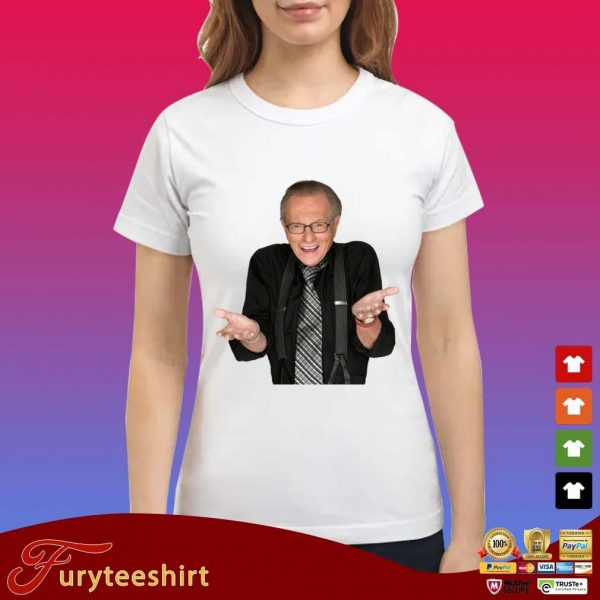 Larry King Legacy Rip Shirt Ladies trang