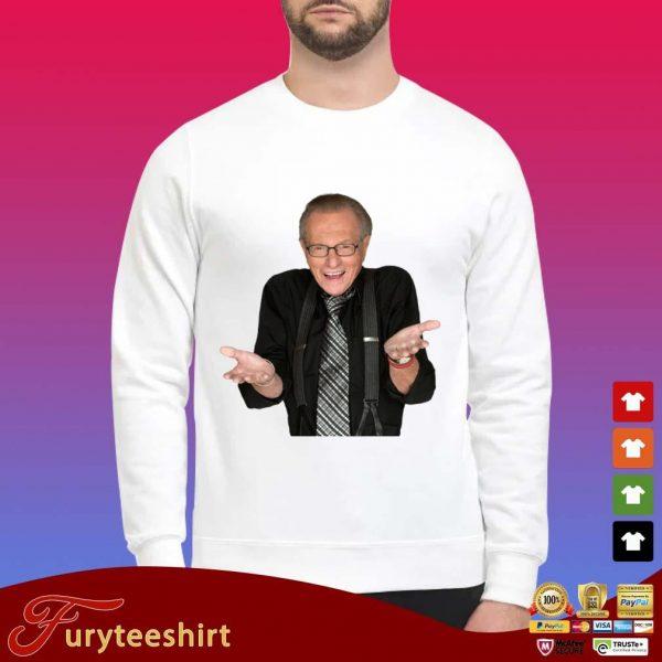Larry King Legacy Rip Shirt Sweater trang