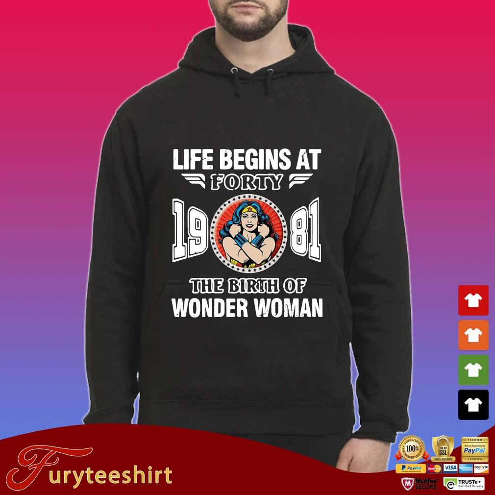 Life begins at forty 19 81 the birth of Wonder Woman s Hoodie