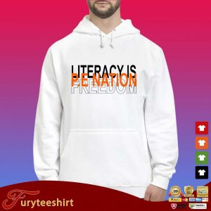 Literacy is pe nation freedom s Hoodie trắng