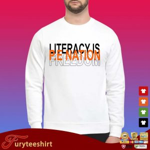 Literacy is pe nation freedom shirt