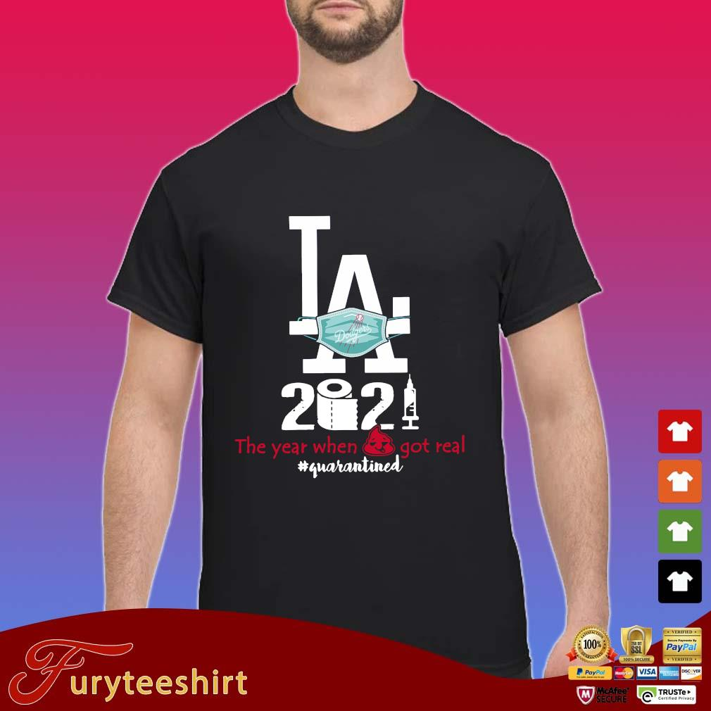 Los Angeles Dodgers face mask 2021 the year when got real #quarantined s Shirt