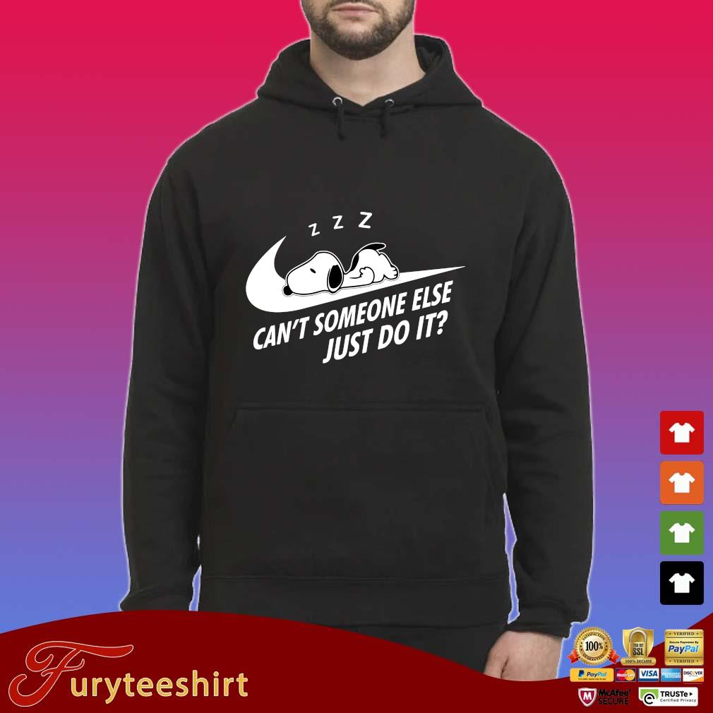 Nike Snoopy sleep can't someone else just do it s Hoodie