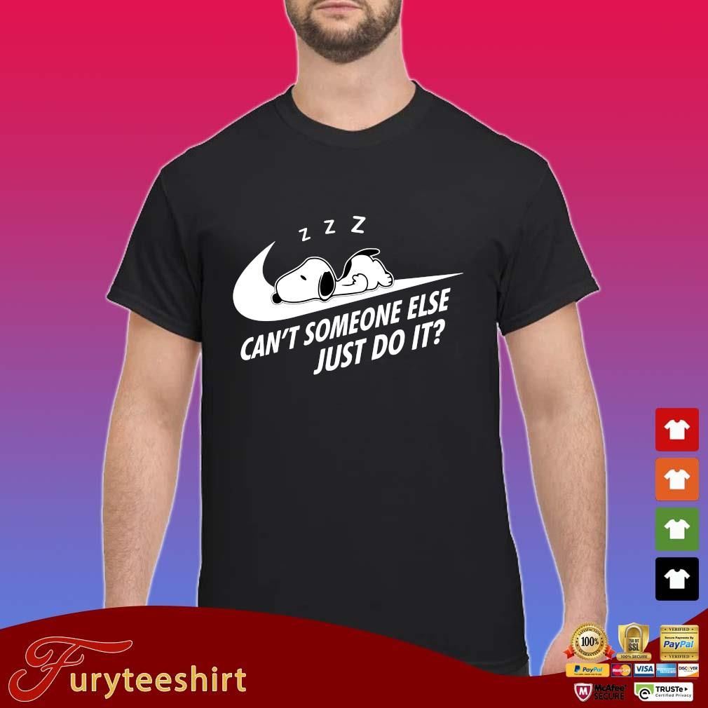 Nike Snoopy sleep can't someone else just do it s Shirt