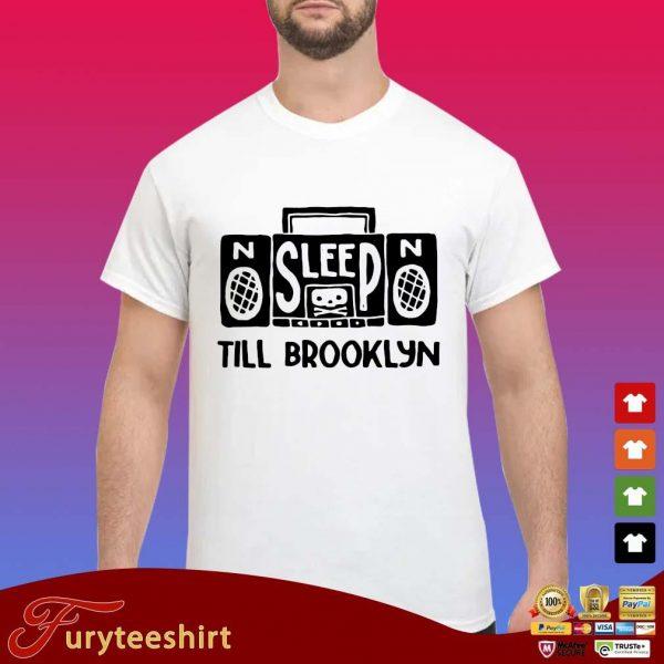 No Sleep no till brooklyn s Shirt trang