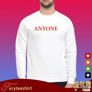Official anyone shirt