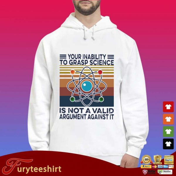 Official your inability to grasp science is not a valid argument against it vintage s Hoodie trắng