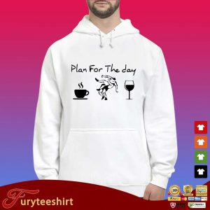 Plan for the day Coffee Wine s Hoodie trắng