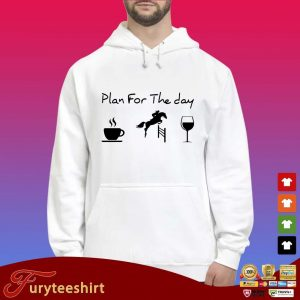 Plan For The Day Drink Coffee Riding Horse Drink Wine Shirt Hoodie trắng