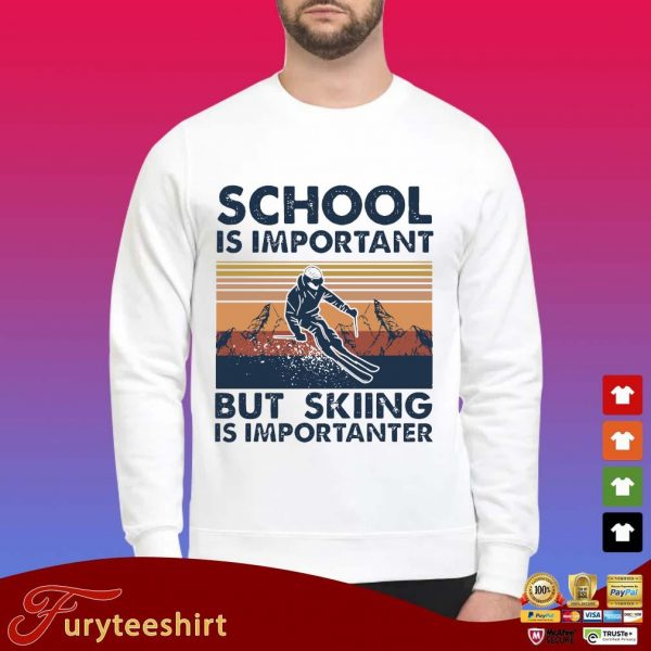 School Is Important But Skiing Is Importanter shirt