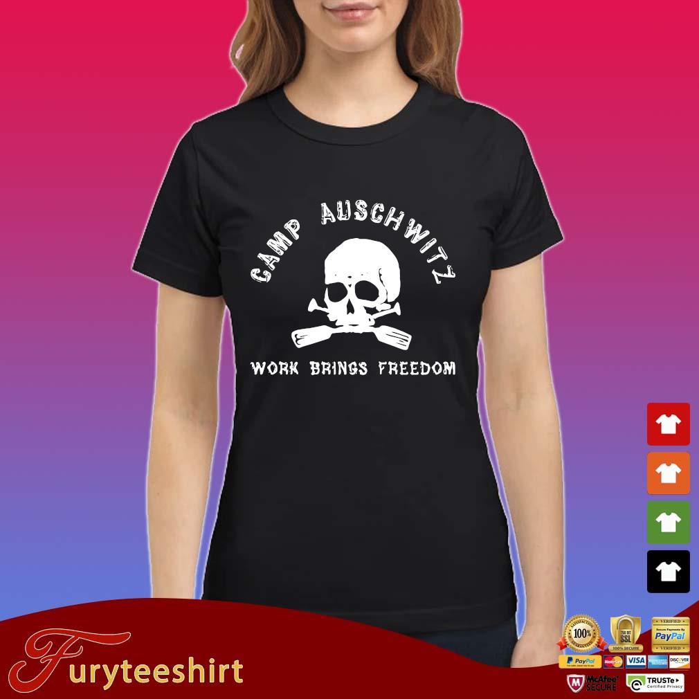 Skull camp auschwitz work brings freedom shirts Ladies