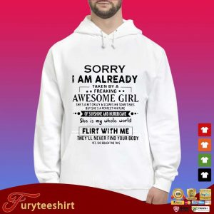 Sorry I am already taken by a freaking awesome girl s Hoodie trắng