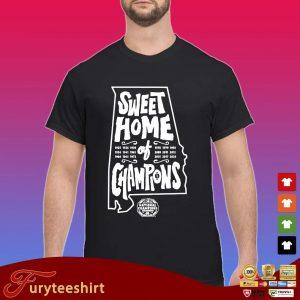 Sweet home of Champions Alabama Crimson Tide s Shirt