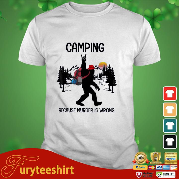 BIgfoot camping because murder is wrong sunset shirt