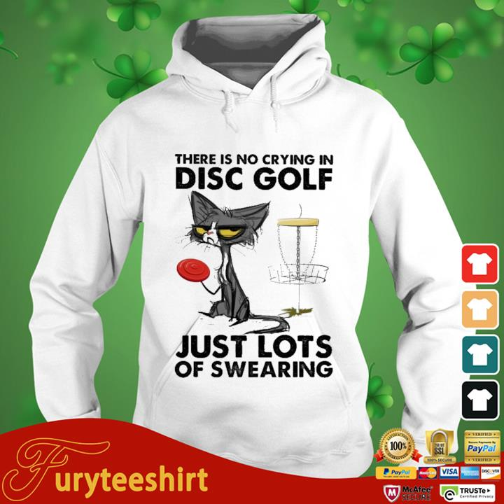 Black cat there is no crying in disc golf just lots of swearing hoodie trang