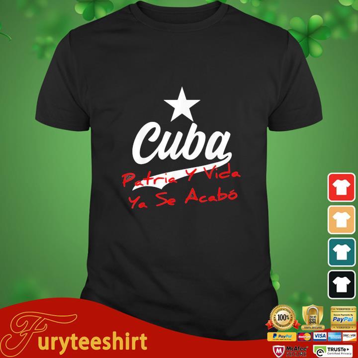 Cuba Patria Y Vida Ya Se Acabó Shirt