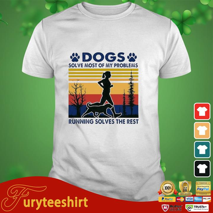 Dogs Solve Most Of My Problems Running Solves The Rest Vintage Retro Shirt