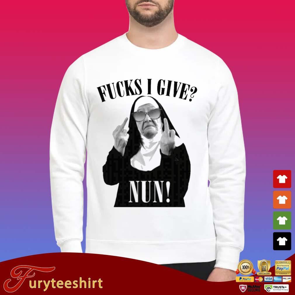 Fuck I Give Nun Funny Shirt Sweater trang
