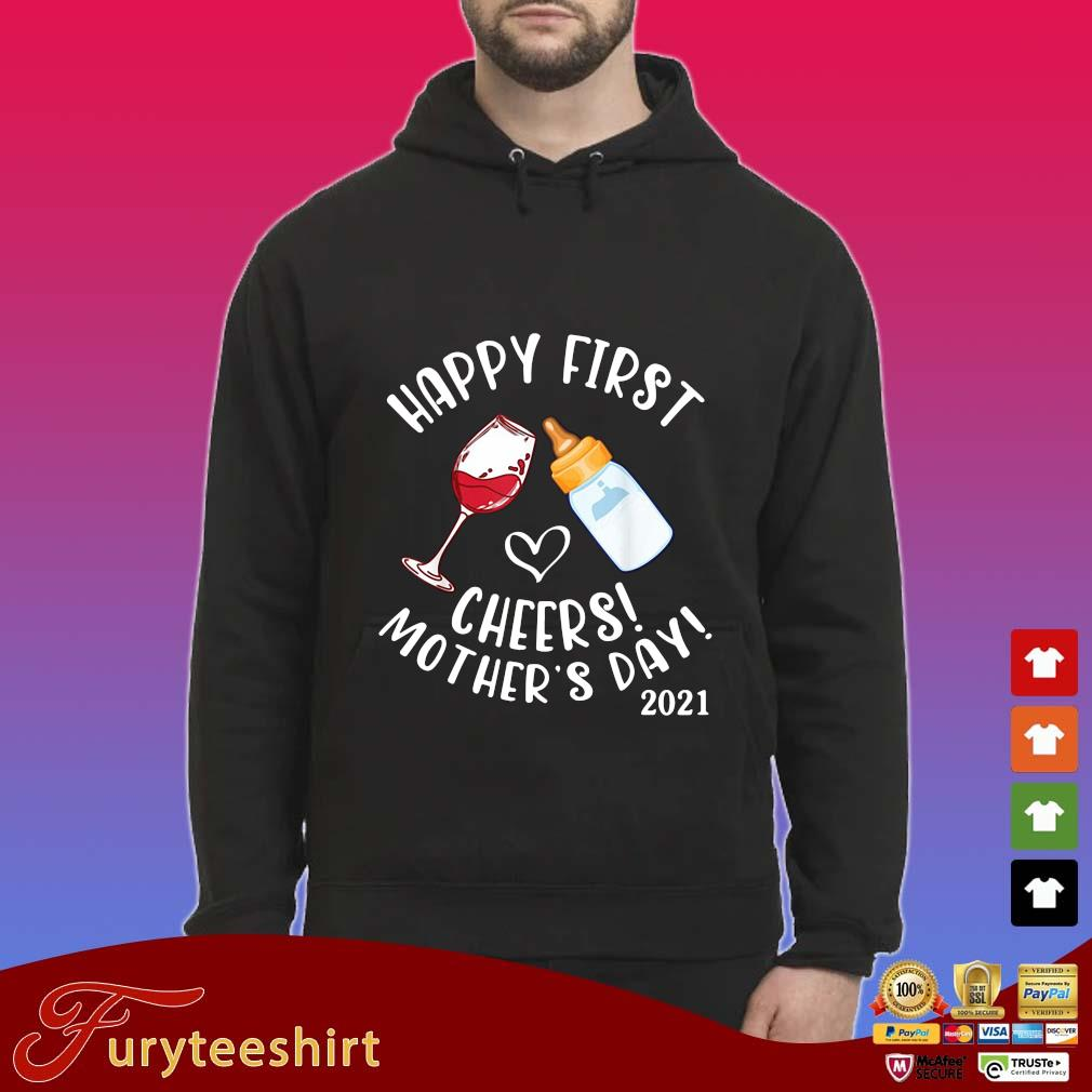 Happy first cheers mother's day 2021 s Hoodie