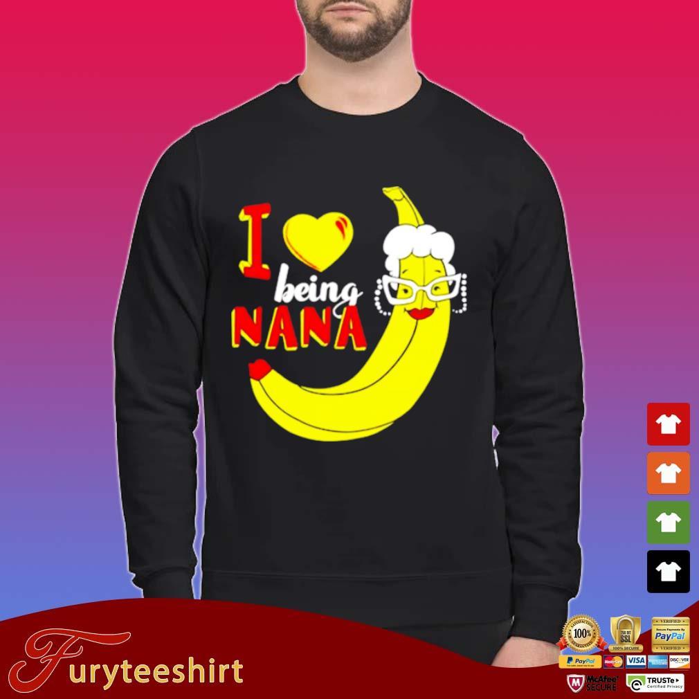 I love being nana grandma banana s Sweater
