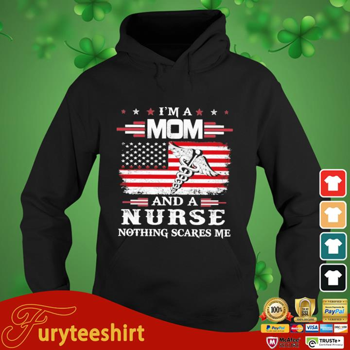 I'm a mom and a nurse nothing scares Me American flag hoodie den