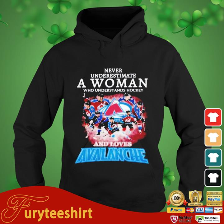 Never Underestimate A Woman Who Understands Hockey And Love Avalanche Shirt hoodie den