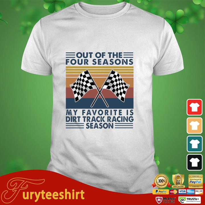 Out of the four seasons my favorite is dirt track racing season vintage shirt