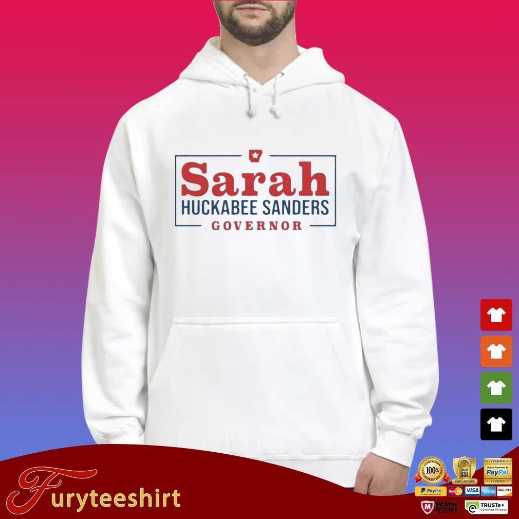 Sarah Huckabee Sanders Governor Shirt Hoodie trắng