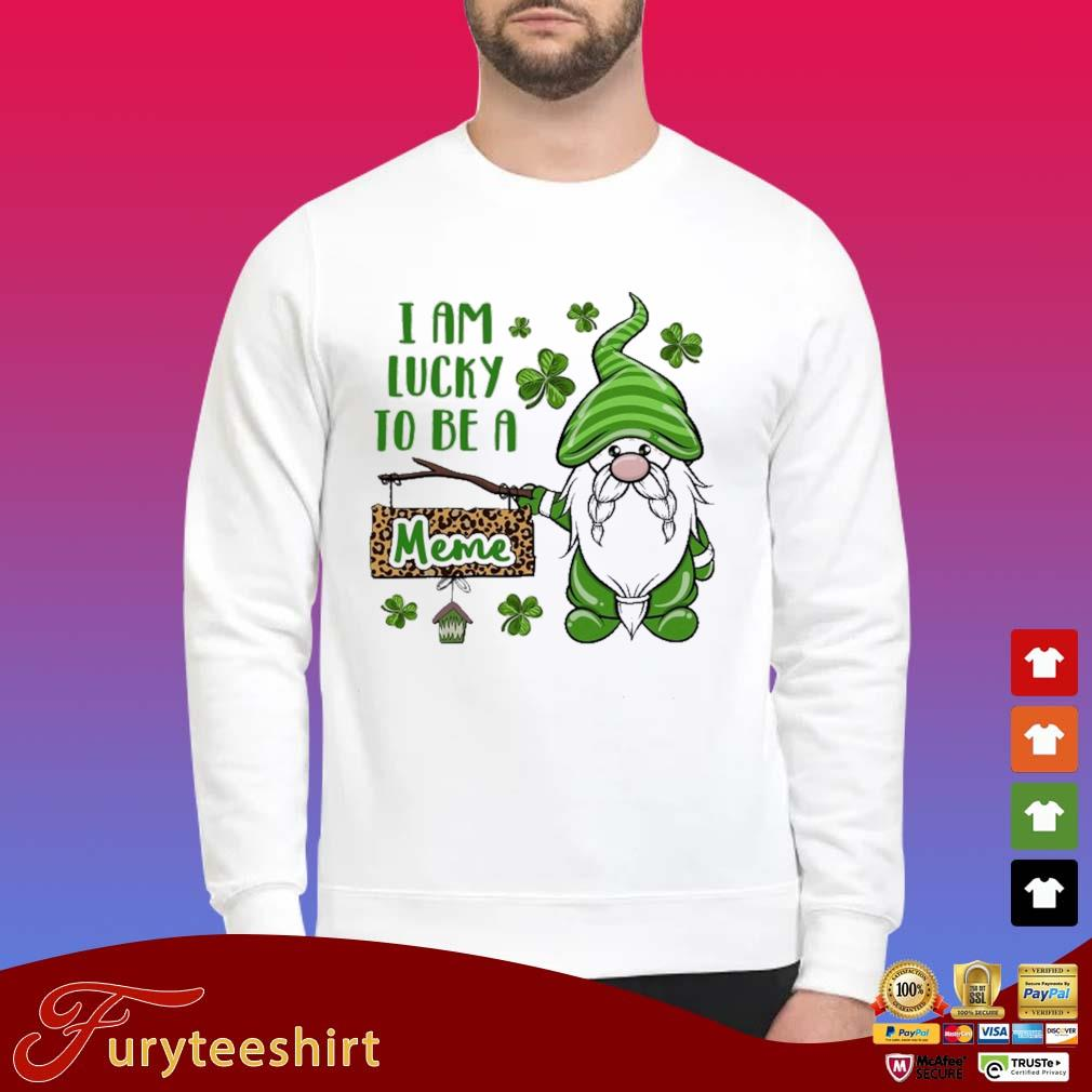 St Patrick I Am Lucky To Be A Meme Gnomes Shirt Sweater trang