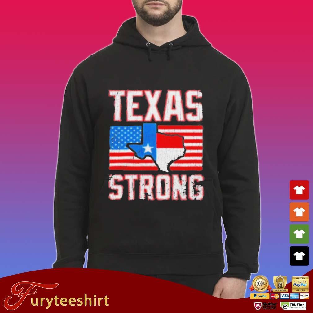 Texas Strong American Flag Shirt Hoodie