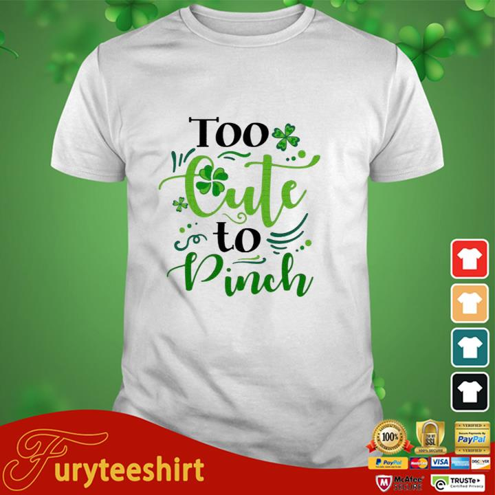 Too Cute To Pinch St Patrick's Day Hoodie