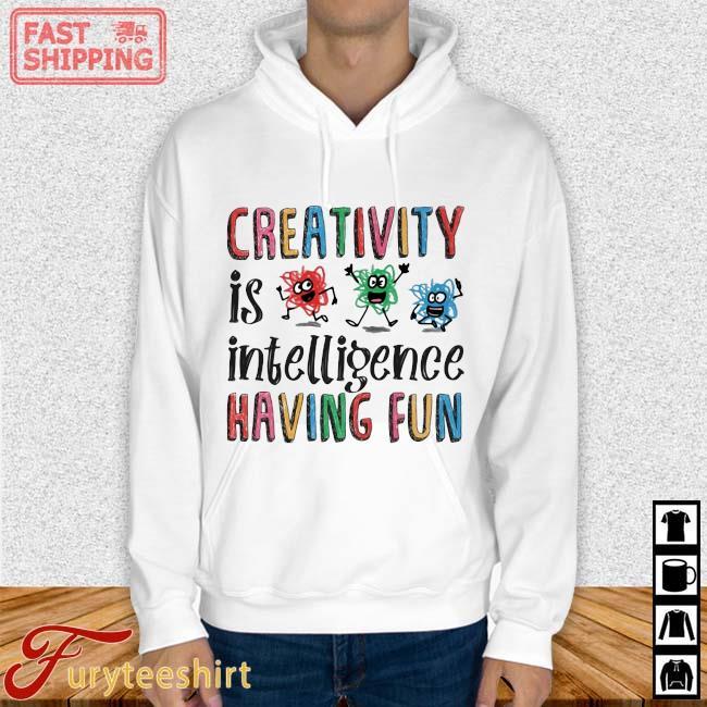 Creativity is intelligence having fun Hoodie trang