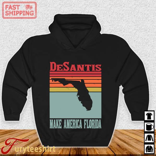 Desantis make America Florida vintage Hoodie den