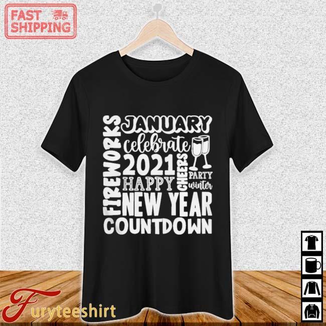 2021 Happy New Year Cheers Celebrate Celebrate New Year Shirt