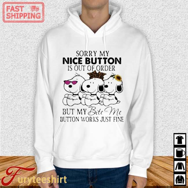 Snoopy Sorry My Nice Button Is Out Of order But My Bite Me Button Works Just Fine Sunflower Leopard Shirt Hoodie trang