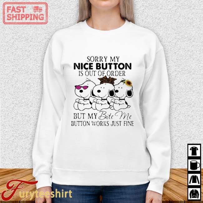 Snoopy Sorry My Nice Button Is Out Of order But My Bite Me Button Works Just Fine Sunflower Leopard Shirt Sweater trang