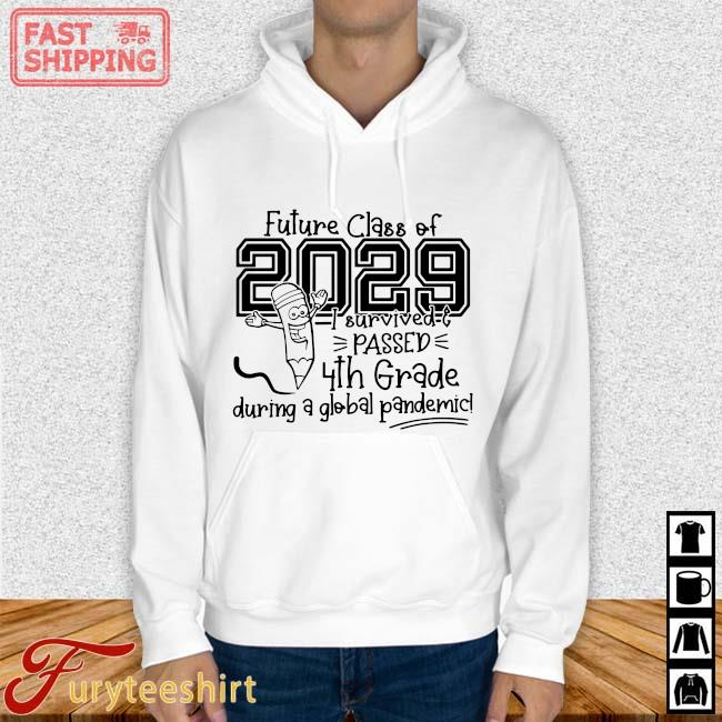 Future class of 2029 I survived passed 4th grade during a global pandemic s Hoodie trang