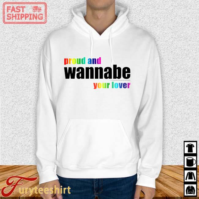 LGBT proud and wanna be your lover s Hoodie trang